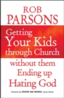 Getting Your Kids Through Church Without Them Ending Up Hati - Book
