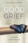 Good Grief : Living with Sorrow and Loss - Book