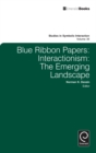Blue Ribbon Papers : Interactionism: The Emerging Landscape - Book