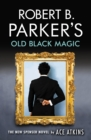 Robert B. Parker's Old Black Magic - eBook