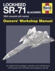 Lockheed SR-71 Blackbird Manual : An insight into the design, operation and maintenance of the secret US Cold War reconnaissance aircr - Book