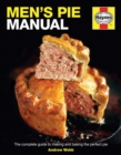 Men's Pie Manual : The step-by-step guide to making perfect pies - Book