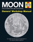 Moon Owners' Workshop Manual : From 4.5 billion years ago to the present - Book