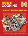 Men's Cooking Owners' Kitchen Manual : A no-nonsense guide to buying, cooking and eating - Book