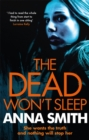 The Dead Won't Sleep : a nailbiting thriller you won't be able to put down! - Book