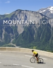 Mountain High : Europe's 50 Greatest Cycle Climbs - Book