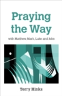 Praying the Way : with Matthew, Mark, Luke and John - Book
