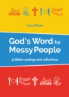 God's Word for Messy People : 31 Bible readings and reflections - Book