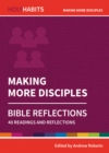 Holy Habits Bible Reflections: Making More Disciples : 40 readings and reflections - Book