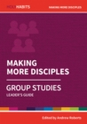 Holy Habits Group Studies: Making More Disciples : Leader's Guide - Book
