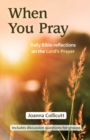 When You Pray : Daily Bible reflections on the Lord's Prayer - Book