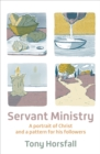 Servant Ministry : A portrait of Christ and a pattern for his followers - Book