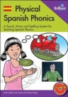 Physical Spanish Phonics : 20 Memorable Sound, Action and Spelling Combinations for Practising Pronunciation and Word Recognition - Book