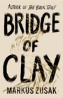 Bridge of Clay : From bestselling author of The Book Thief - Book