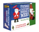 Father Christmas Needs a Wee : Book and Toy Set - Book