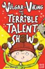 Vulgar the Viking and the Terrible Talent Show - Book