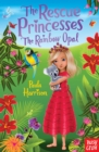 The Rescue Princesses: The Rainbow Opal - eBook