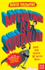 My Evil Twin Is a Supervillain : By the winner of the Waterstones Children's Book Prize - Book
