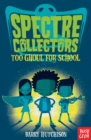 Spectre Collectors: Too Ghoul For School - eBook