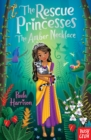 The Rescue Princesses: The Amber Necklace - Book