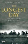 The Longest Day : The D-Day Story, June 6th, 1944 - eBook