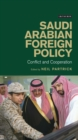 Saudi Arabian Foreign Policy : Conflict and Cooperation - eBook
