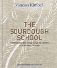 The Sourdough School : The ground-breaking guide to making gut-friendly bread - eBook