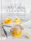 The Art of Natural Cleaning : Tips and techniques for a chemical-free, sparkling home - eBook