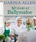 30 Years at Ballymaloe: A celebration of the world-renowned cookery school with over 100 new recipes - eBook
