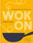 Wok On : Deliciously balanced Asian meals in 30 minutes or less - Book
