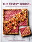 The Pastry School : Sweet and Savoury Pies, Tarts and Treats to Bake at Home - Book