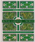 Royal Gardens of the World : 21 Celebrated Gardens from the Alhambra to Highgrove and Beyond - Book