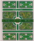 Royal Gardens of the World : 21 Celebrated Gardens from the Alhambra to Highgrove and Beyond - eBook
