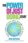 The Power of Just Doing Stuff : How Local Action Can Change the World - eBook