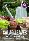 Salad Leaves for All Seasons : Organic Growing from Pot to Plot - eBook