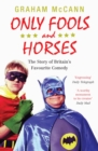Only Fools and Horses : The Story of Britain's Favourite Comedy - Book