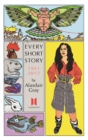 Every Short Story by Alasdair Gray 1951-2012 - eBook