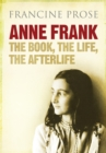 Anne Frank : The Book, the Life, the Afterlife - eBook