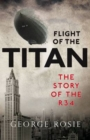 The Flight of the Titan : The Story of the R34 - eBook