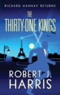 The Thirty-One Kings : Richard Hannay Returns - A thrilling adventure - eBook