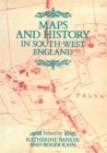 Maps And History In South-West England - Book
