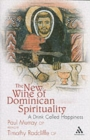 New Wine of Dominican Spirituality : A Drink Called Happiness - Book