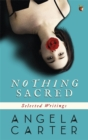 Nothing Sacred : Selected Writings - Book