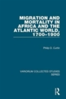 Migration and Mortality in Africa and the Atlantic World, 1700-1900 - Book