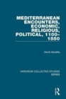 Mediterranean Encounters, Economic, Religious, Political, 1100-1550 - Book