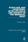 Scholars and Courtiers: Intellectuals and Society in the Medieval West - Book