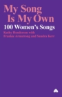 My Song is My Own : 100 Women's Songs - Book