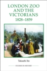 London Zoo and the Victorians, 1828-1859 - Book