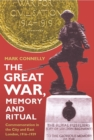 The Great War, Memory and Ritual : Commemoration in the City and East London, 1916-1939 - Book