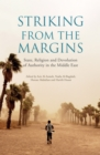 Striking From the Margins : State, Religion and Devolution of Authority in the Middle East - eBook